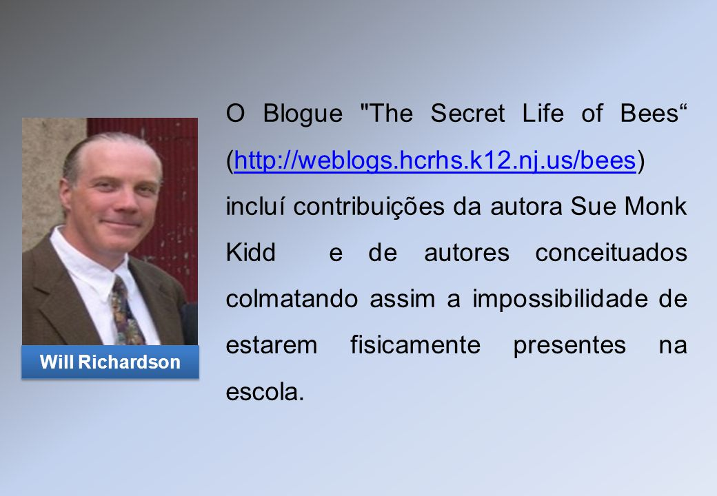 O Blogue The Secret Life of Bees (http://weblogs. hcrhs. k12. nj