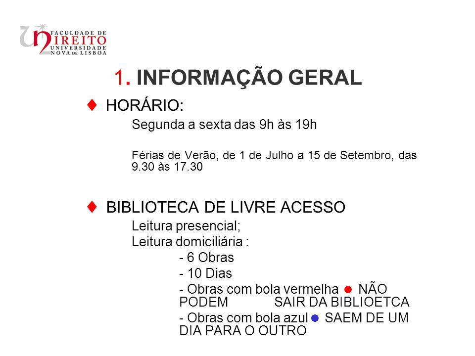  HORÁRIO: 1. INFORMAÇÃO GERAL  BIBLIOTECA DE LIVRE ACESSO
