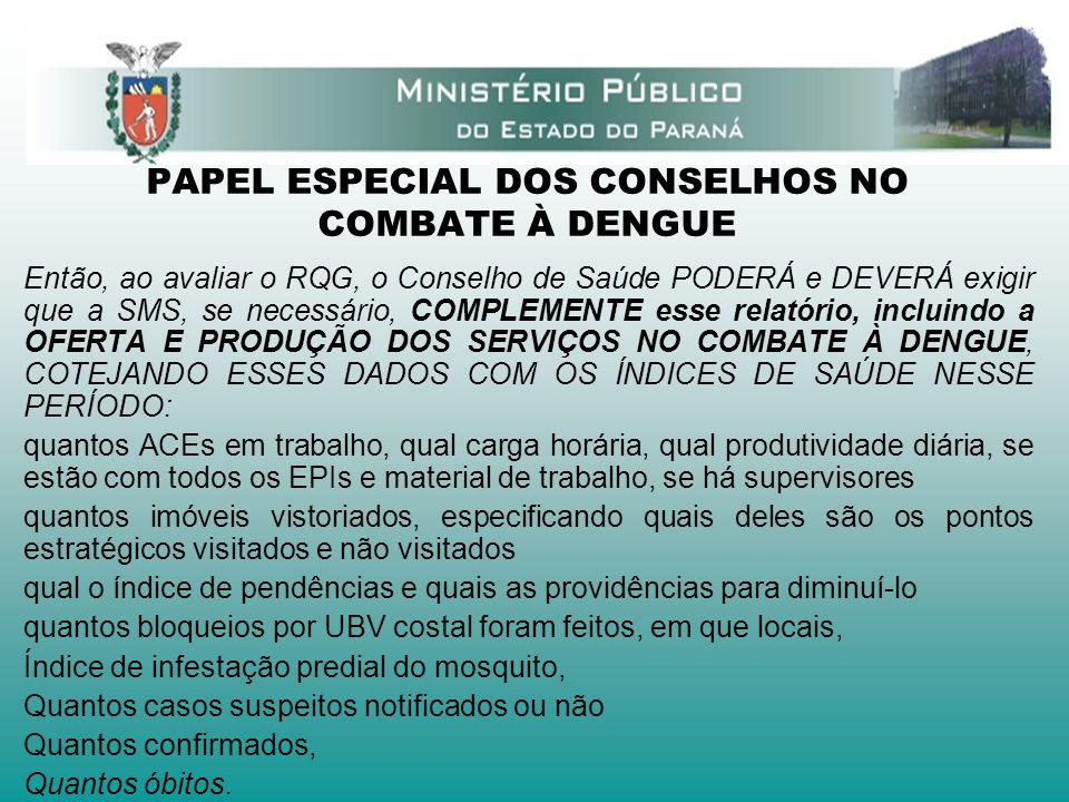 PAPEL ESPECIAL DOS CONSELHOS NO COMBATE À DENGUE