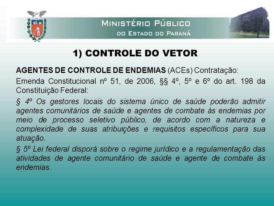 1) CONTROLE DO VETOR AGENTES DE CONTROLE DE ENDEMIAS (ACEs) Contratação: