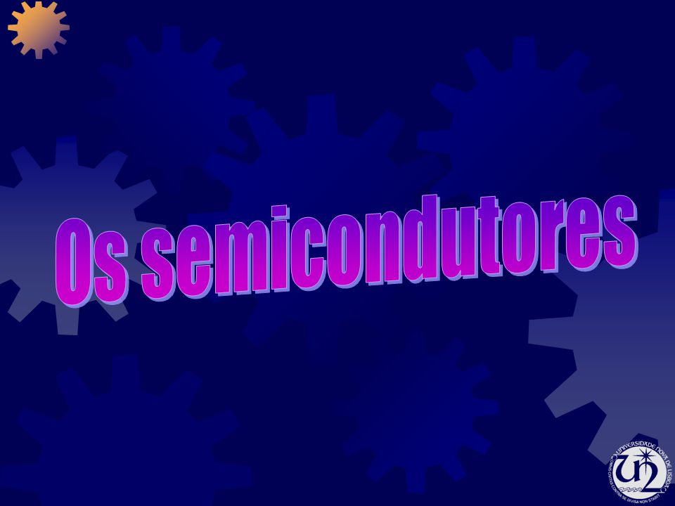 Os semicondutores