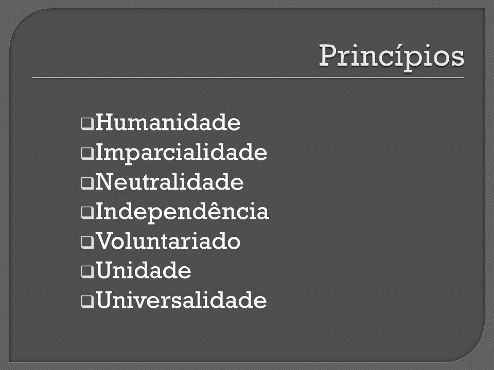Princípios Humanidade Imparcialidade Neutralidade Independência