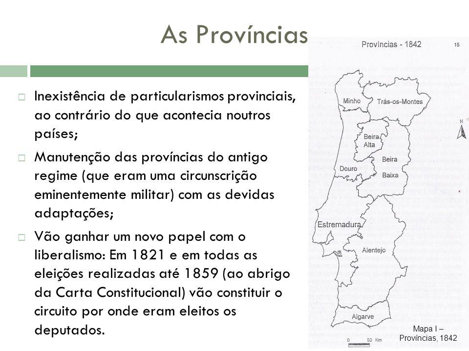 As Províncias Inexistência de particularismos provinciais, ao contrário do que acontecia noutros países;