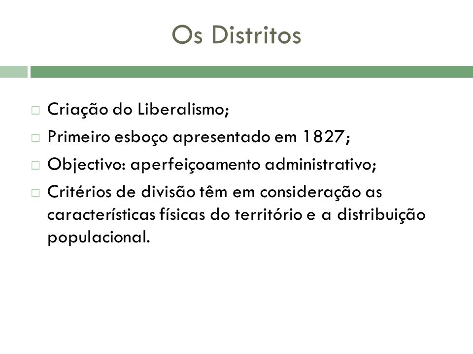 Os Distritos Criação do Liberalismo;
