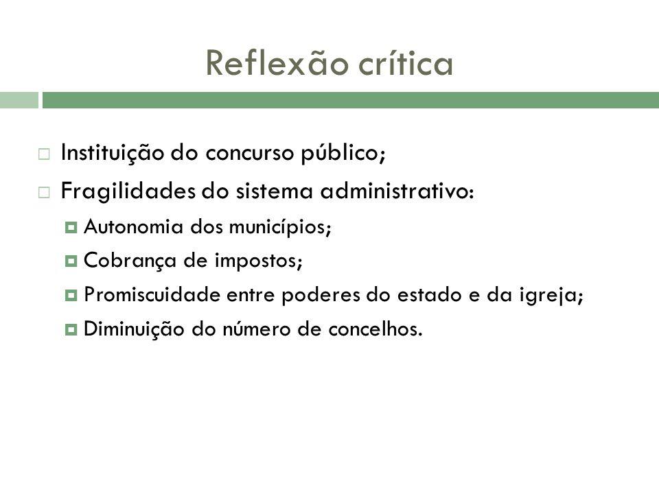 Reflexão crítica Instituição do concurso público;