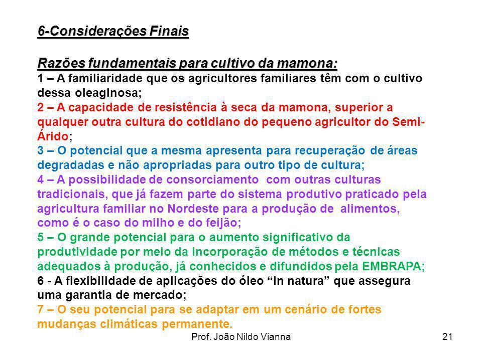 6-Considerações Finais Razões fundamentais para cultivo da mamona:
