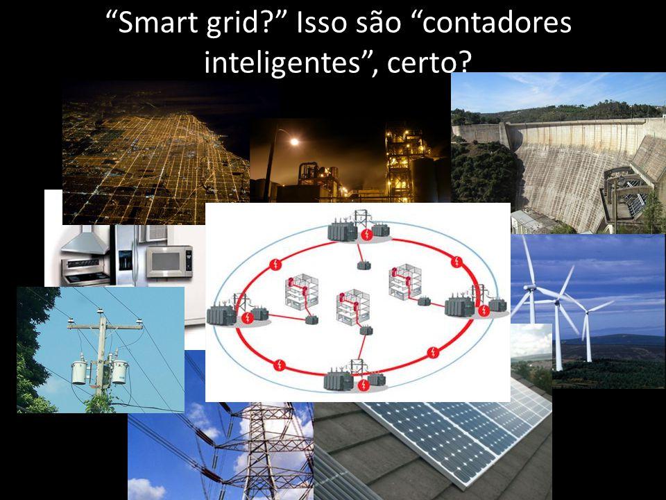 Smart grid Isso são contadores inteligentes , certo