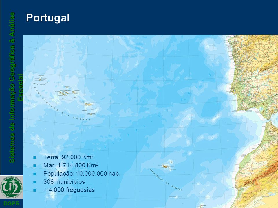 Portugal Terra: 92.000 Km2 Mar: 1.714.800 Km2