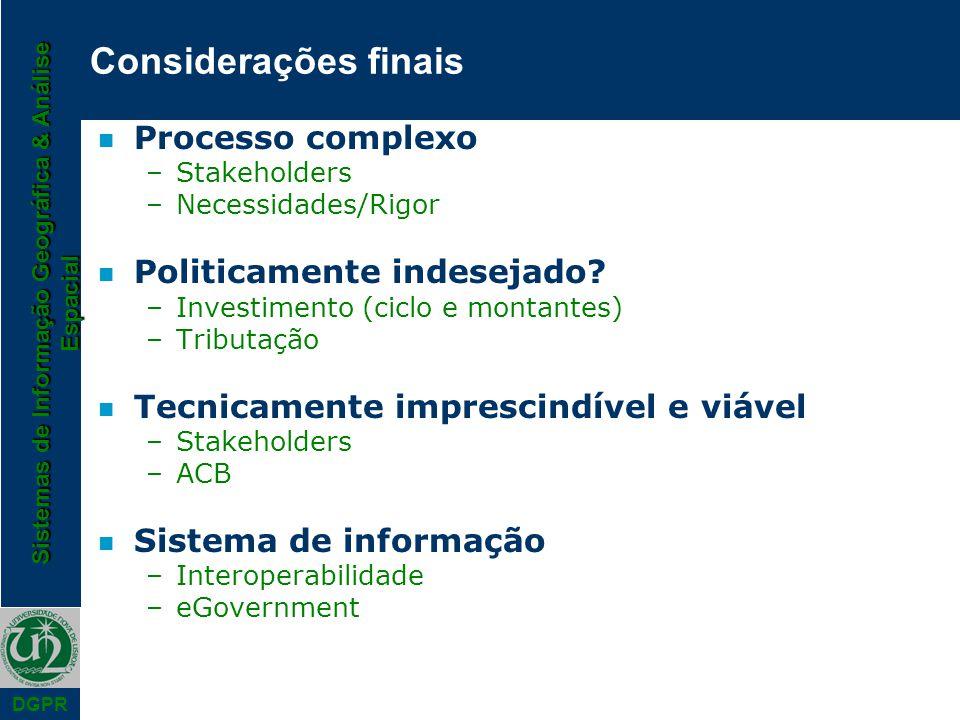 Considerações finais Processo complexo Politicamente indesejado