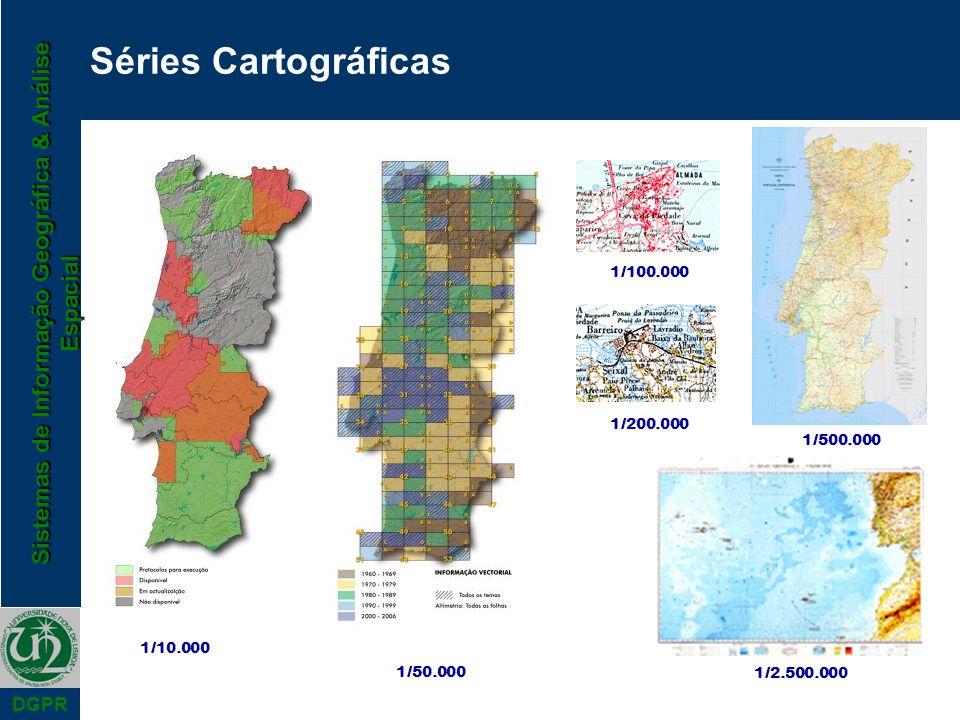 Séries Cartográficas 1/100.000 1/200.000 1/500.000 1/10.000 1/50.000