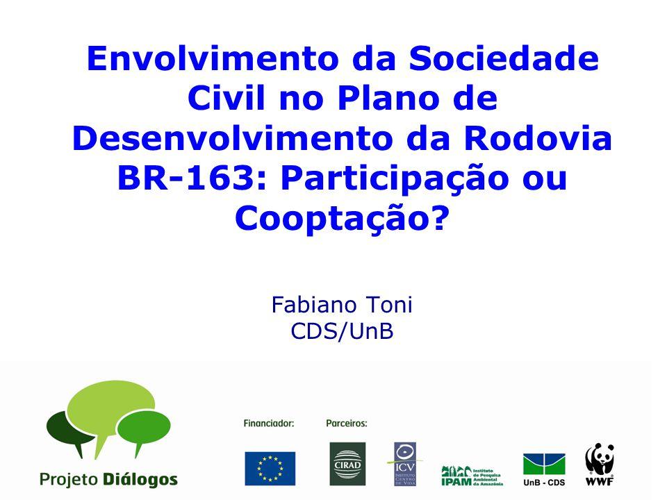 Envolvimento da Sociedade Civil no Plano de Desenvolvimento da Rodovia BR-163: Participação ou Cooptação