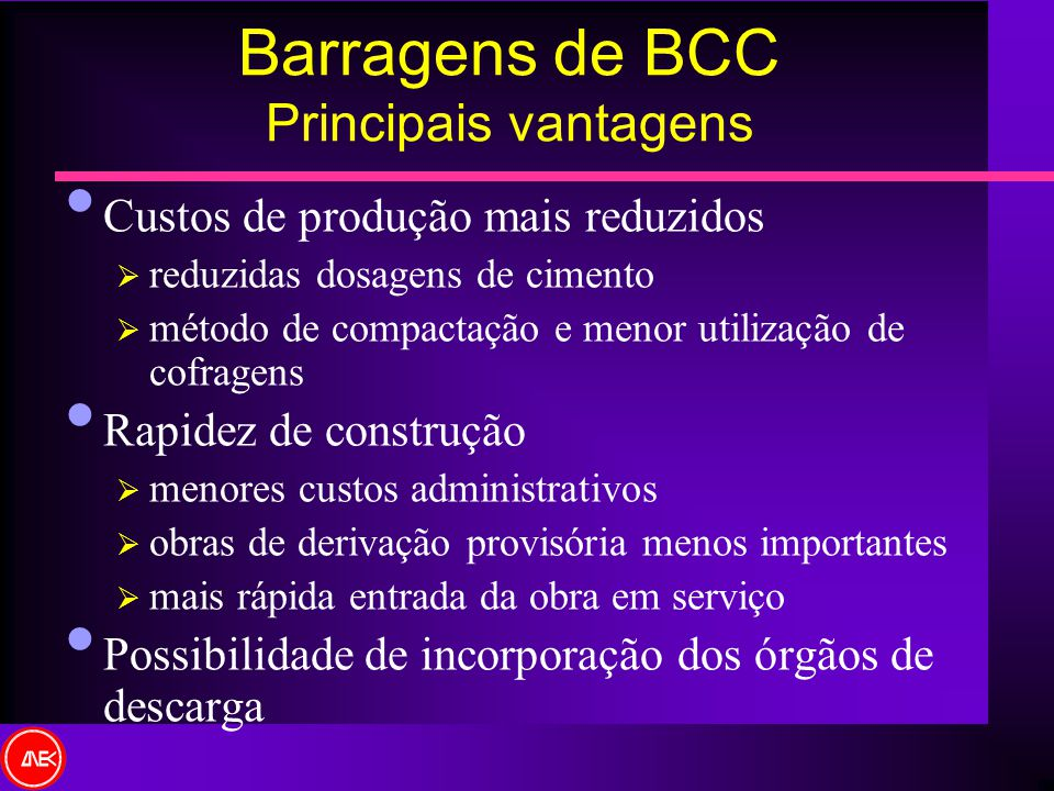Barragens de BCC Principais vantagens