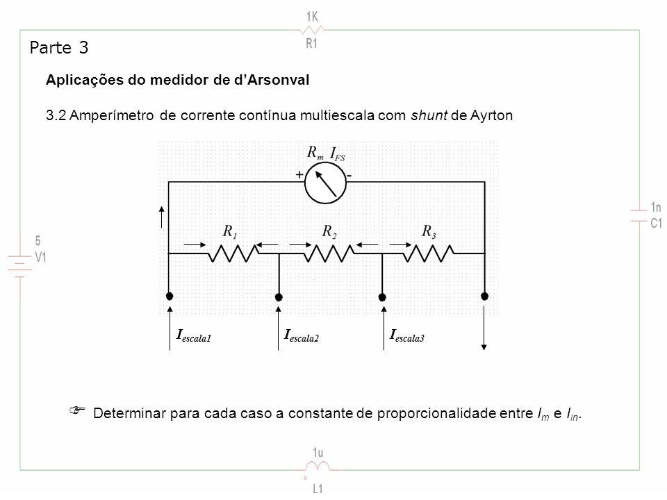 Parte 3 Aplicações do medidor de d'Arsonval 3.2 Amperímetro de corrente contínua multiescala com shunt de Ayrton.
