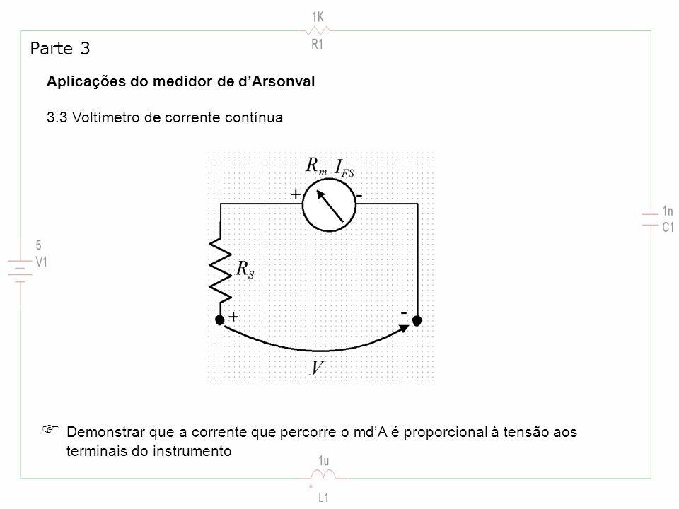 Parte 3 Aplicações do medidor de d'Arsonval 3.3 Voltímetro de corrente contínua.