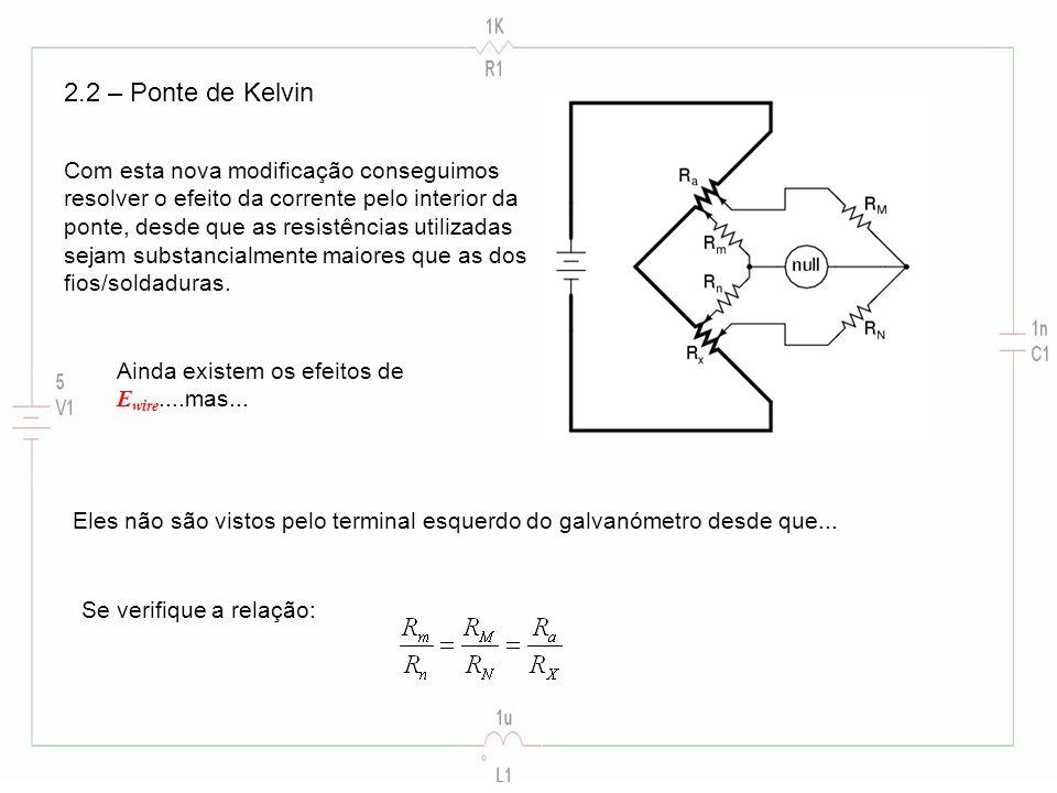 2.2 – Ponte de Kelvin Com esta nova modificação conseguimos
