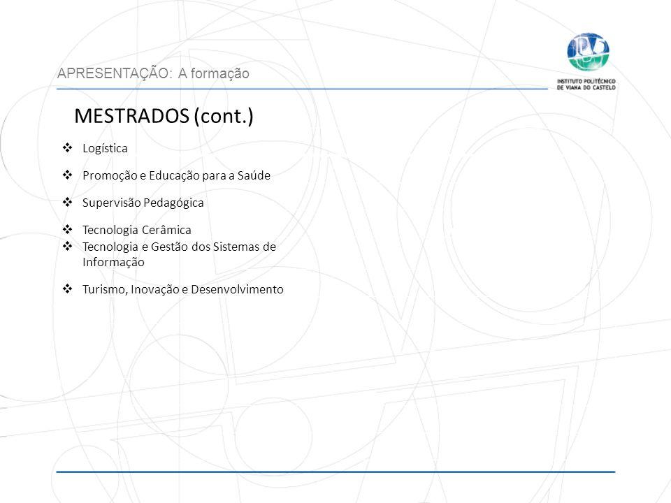 MESTRADOS (cont.) APRESENTAÇÃO: A formação Logística