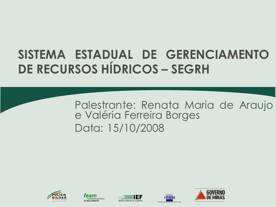 SISTEMA ESTADUAL DE GERENCIAMENTO DE RECURSOS HÍDRICOS – SEGRH