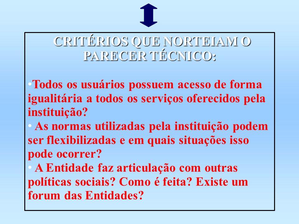 CRITÉRIOS QUE NORTEIAM O PARECER TÉCNICO: