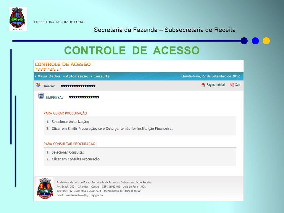 CONTROLE DE ACESSO Secretaria da Fazenda – Subsecretaria de Receita