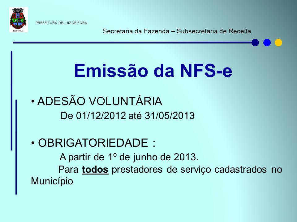 Emissão da NFS-e ADESÃO VOLUNTÁRIA De 01/12/2012 até 31/05/2013