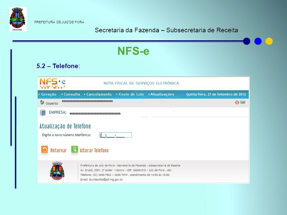 NFS-e Secretaria da Fazenda – Subsecretaria de Receita 5.2 – Telefone: