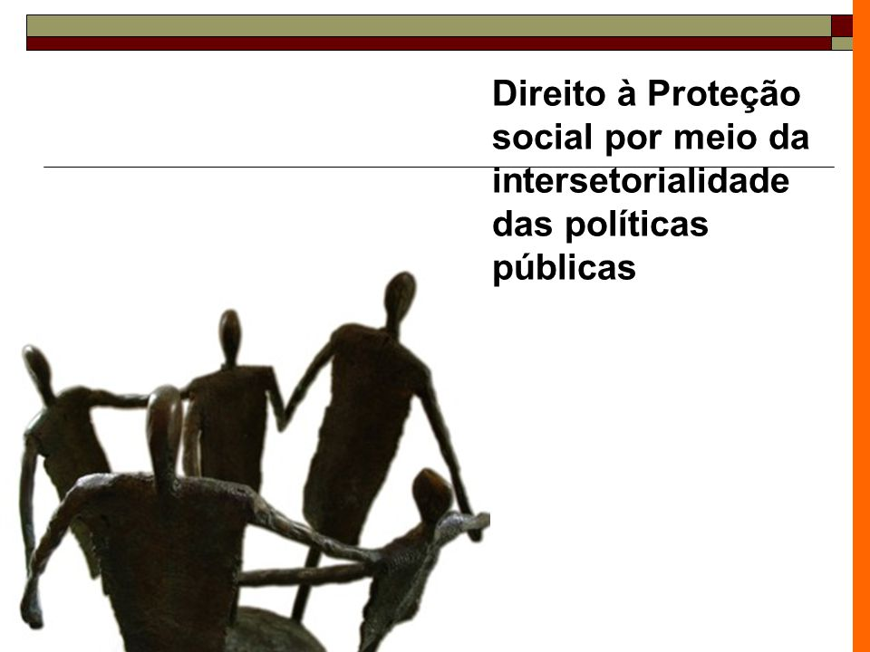 Direito à Proteção social por meio da intersetorialidade das políticas públicas