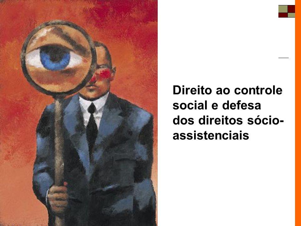 Direito ao controle social e defesa dos direitos sócio-assistenciais
