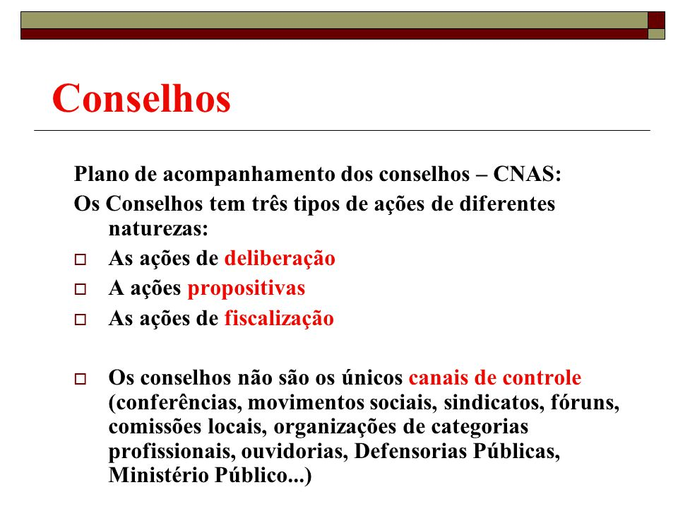 Conselhos Plano de acompanhamento dos conselhos – CNAS: