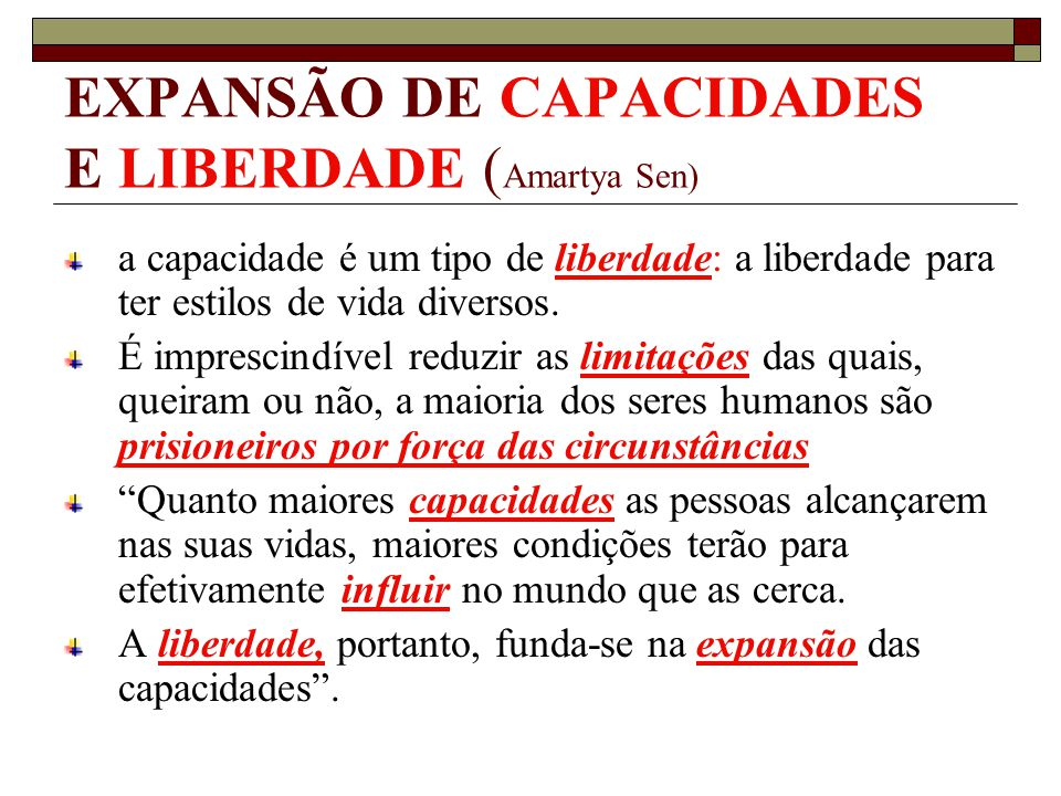 EXPANSÃO DE CAPACIDADES E LIBERDADE (Amartya Sen)