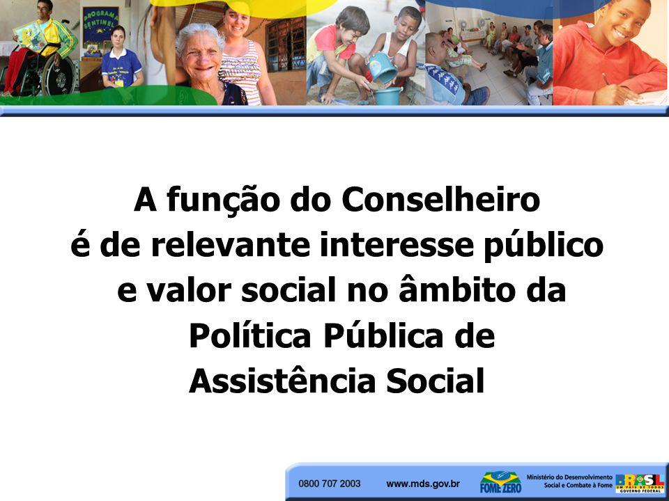 A função do Conselheiro é de relevante interesse público
