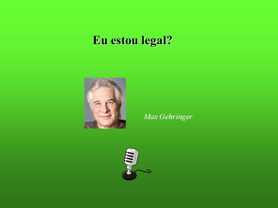 Eu estou legal Max Gehringer