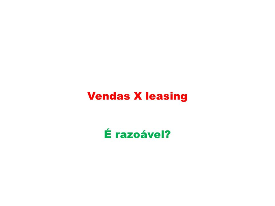 Vendas X leasing É razoável