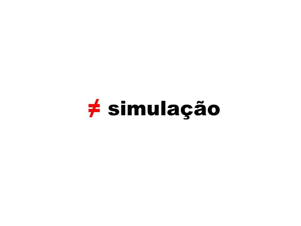≠ simulação