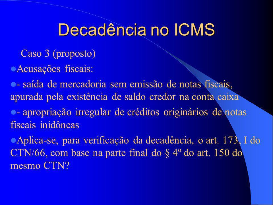 Decadência no ICMS Acusações fiscais: