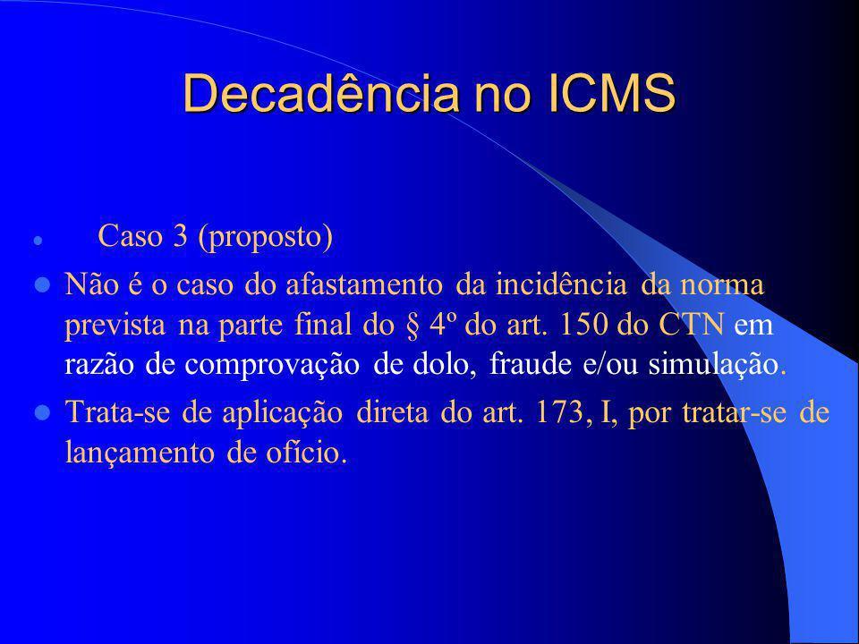 Decadência no ICMS Caso 3 (proposto)