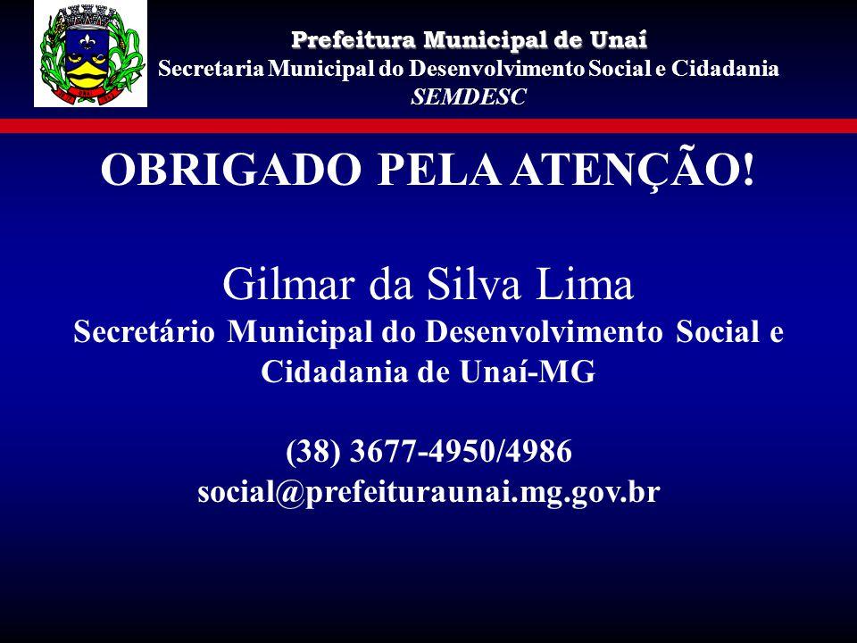 OBRIGADO PELA ATENÇÃO! Gilmar da Silva Lima