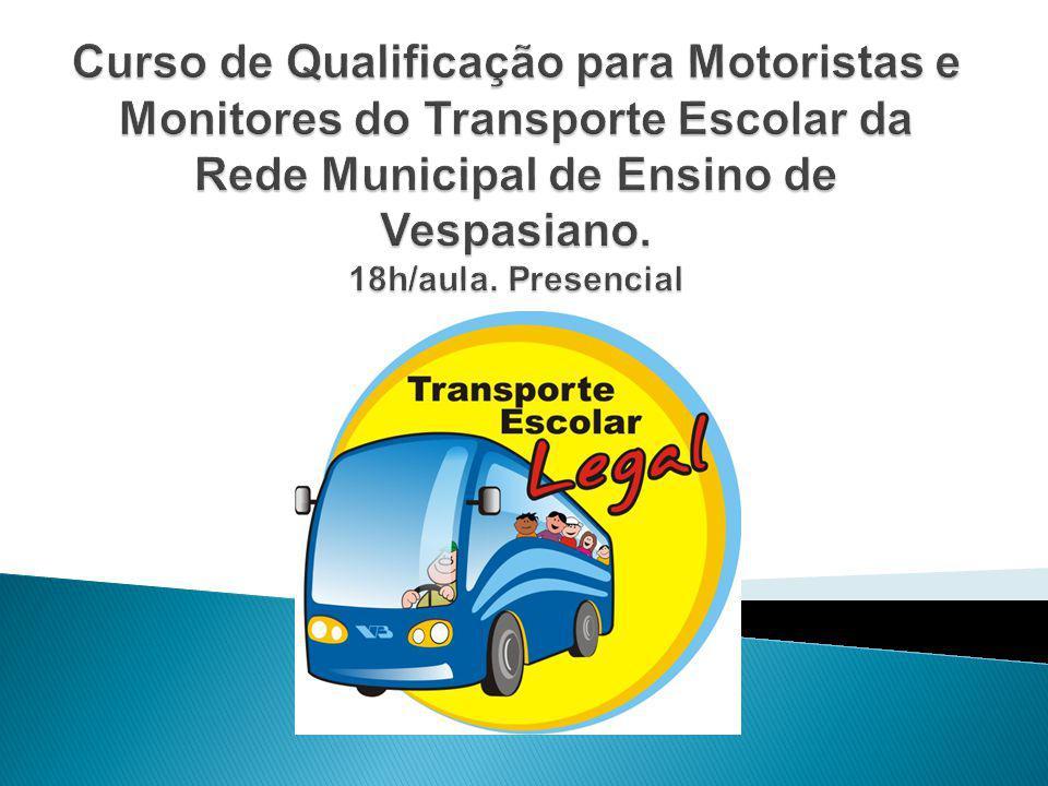 Curso de Qualificação para Motoristas e Monitores do Transporte Escolar da Rede Municipal de Ensino de Vespasiano.
