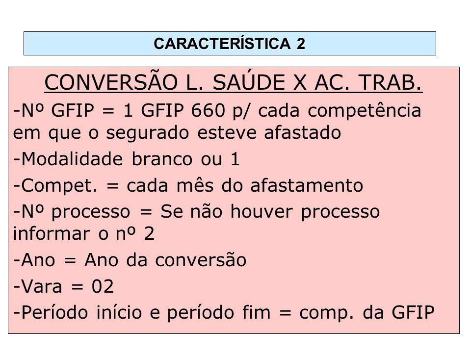 CONVERSÃO L. SAÚDE X AC. TRAB.