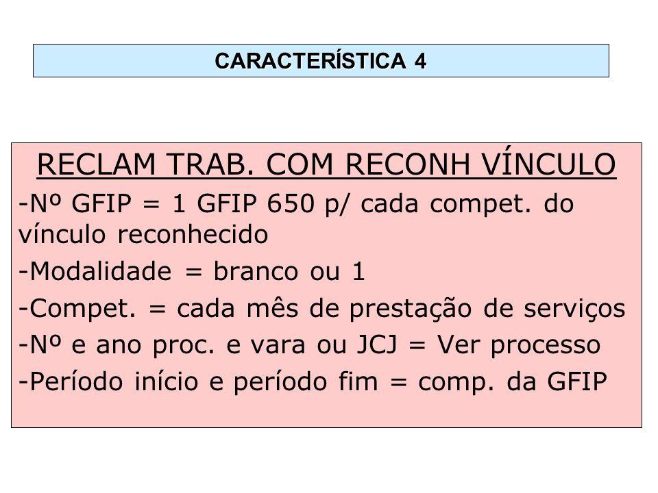 RECLAM TRAB. COM RECONH VÍNCULO
