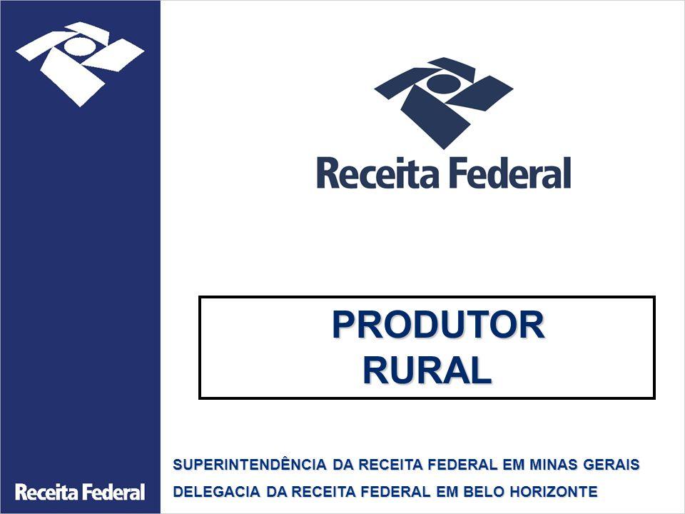 PRODUTOR RURAL SUPERINTENDÊNCIA DA RECEITA FEDERAL EM MINAS GERAIS