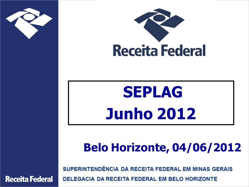 Junho 2012 SEPLAG Belo Horizonte, 04/06/2012