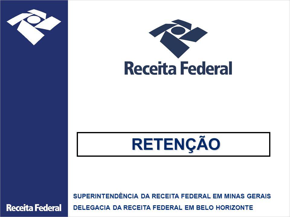 RETENÇÃO SUPERINTENDÊNCIA DA RECEITA FEDERAL EM MINAS GERAIS