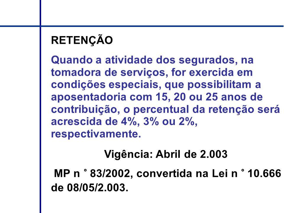 MP n ° 83/2002, convertida na Lei n ° 10.666 de 08/05/2.003.