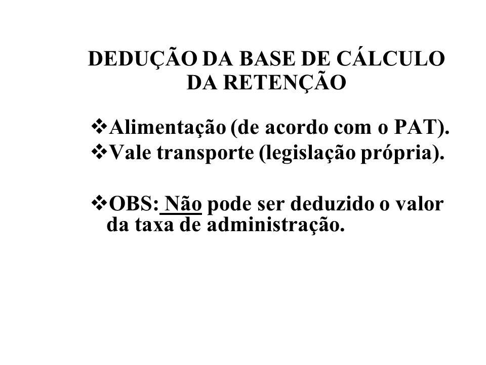 DEDUÇÃO DA BASE DE CÁLCULO DA RETENÇÃO