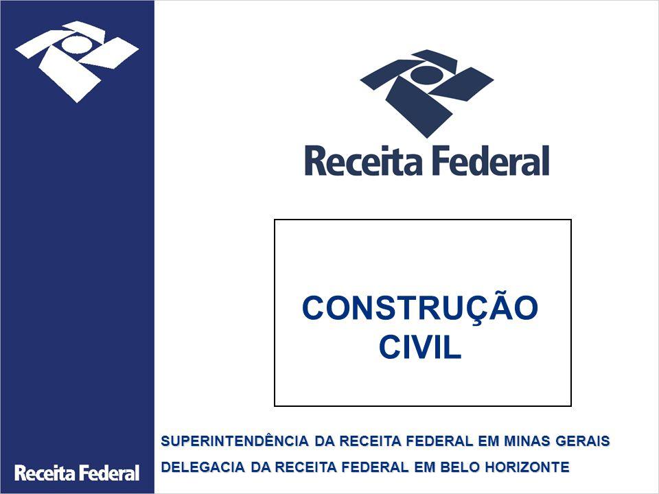 CONSTRUÇÃO CIVIL SUPERINTENDÊNCIA DA RECEITA FEDERAL EM MINAS GERAIS