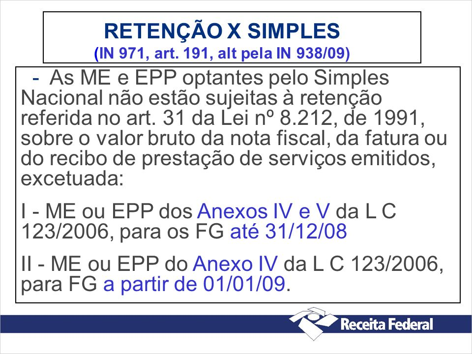 RETENÇÃO X SIMPLES (IN 971, art. 191, alt pela IN 938/09)