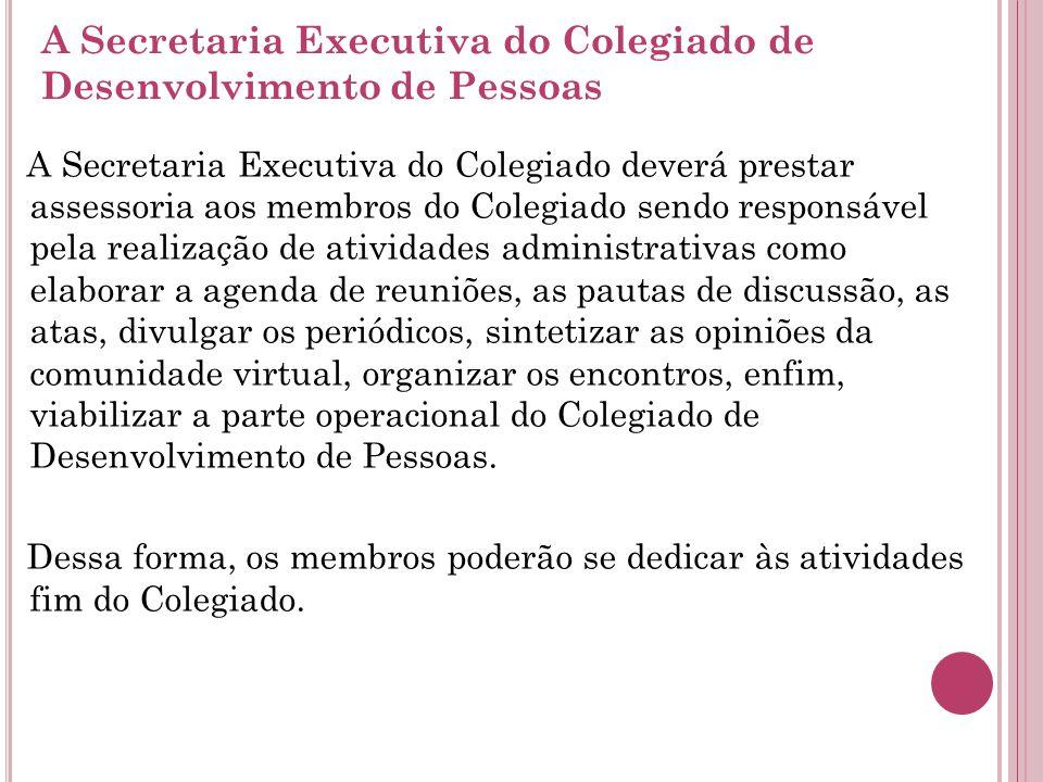 A Secretaria Executiva do Colegiado de Desenvolvimento de Pessoas