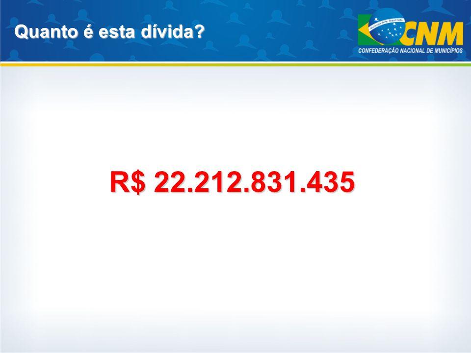 Quanto é esta dívida R$ 22.212.831.435