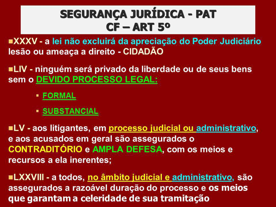 SEGURANÇA JURÍDICA - PAT CF – ART 5º
