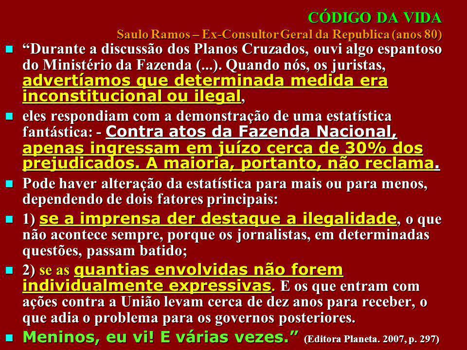CÓDIGO DA VIDA Saulo Ramos – Ex-Consultor Geral da Republica (anos 80)